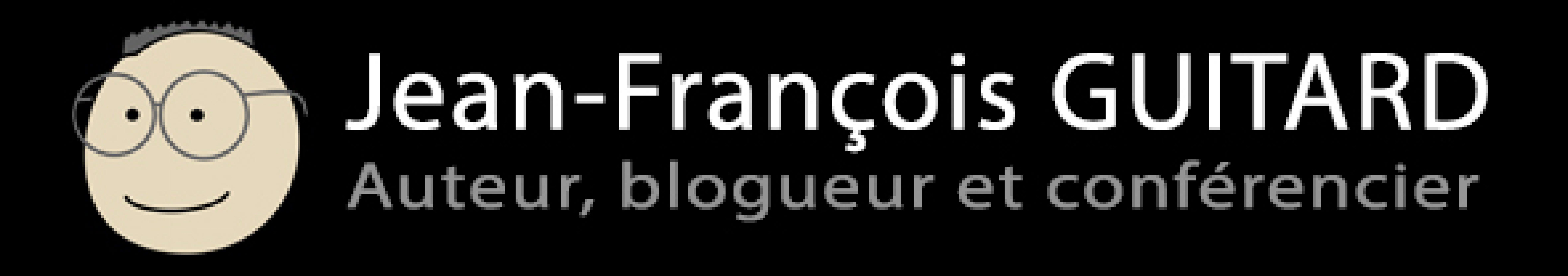 Jean-François Guitard : Auteur, blogueur et conférencier spécialisé en communication et marketing